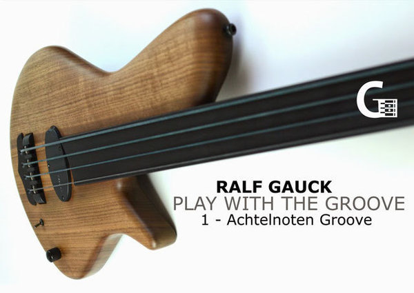 Ralf Gauck - PLAY WITH THE GOOVE - eBook #1