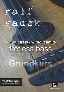 RALF GAUCK - without frets – without limits, FRETLESS BASS GRUNDKURS